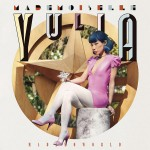 Mademoiselle Yulia – MADEMOWORLD (Review)