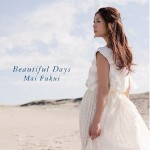 Mai Fukui – Beautiful Days (Review)