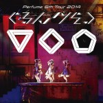 "Perfume 5th Tour 2014 ""Grun Grun"" BD/DVD"