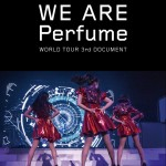 Perfume World Tour 3rd Document Blu-ray releases July 6 with extra content