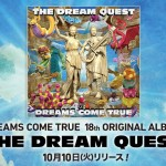Dreams Come True announces 18th album The Dream Quest